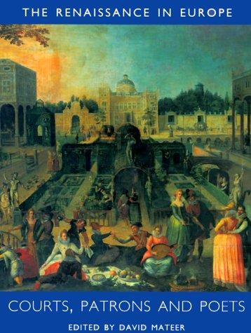 Courts, Patrons and Poets: The Renaissance in Europe