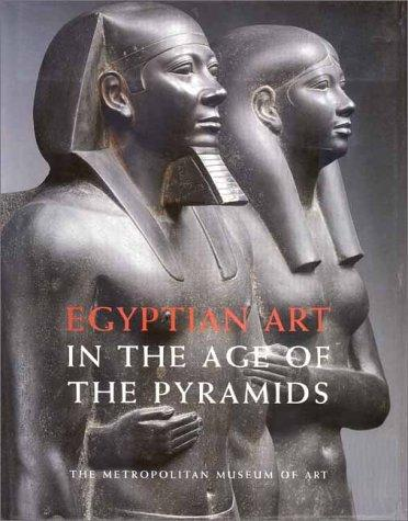 Egyptian Art in the Age of the Pyramids by James P. Allen