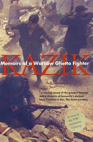 Memoirs of a Warsaw Ghetto Fighter by Kazik (Simha Rotem)