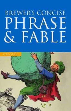 Brewer's Concise Dictionary of Phrase and Fable by Ebenezer Cobham Brewer