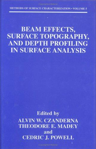 Beam effects, surface topography, and depth profiling in surface analysis by