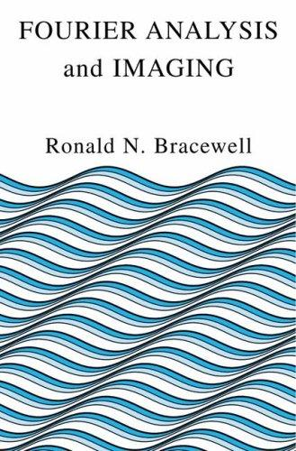Fourier Analysis and Imaging by Ronald Bracewell