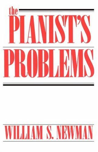 The Pianist's Problems by William S., Newman