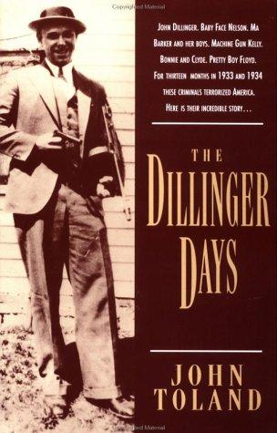 The Dillinger days by John Willard Toland