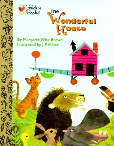 The Wonderful House by Margaret Wise Brown