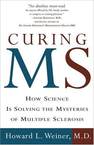 Curing MS by Howard L. Md Weiner