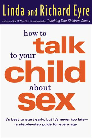 How to talk to your child about sex by Linda Eyre