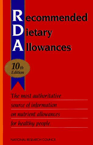 Recommended dietary allowances by National Research Council (U.S.). Subcommittee on the Tenth Edition of the RDAs.