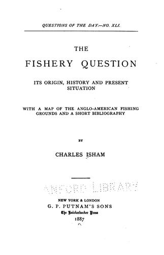 The fishery question by Charles Isham