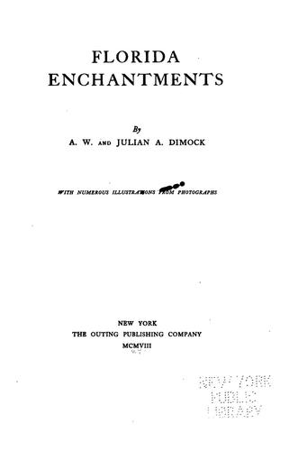 Florida enchantments by Anthony Weston Dimrock