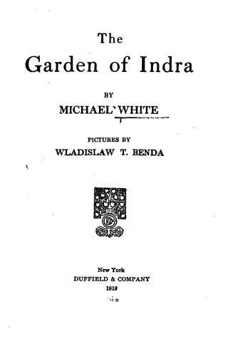 The garden of Indra by Michael Alfred Edwin White