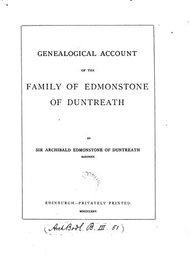 Genealogical account of the family of Edmonstone of Duntreath by Edmonstone, Archibald Sir, 3d bart.