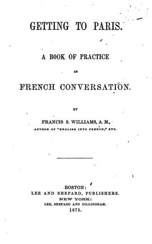 Getting to Paris by Francis Stanton Williams