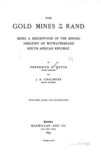 The gold mines of the Rand by Frederick Henry Hatch
