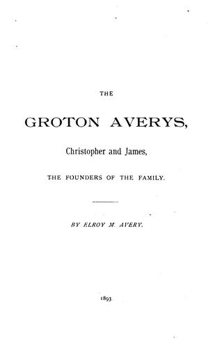 The Groton Averys, Christopher and James by Elroy McKendree Avery