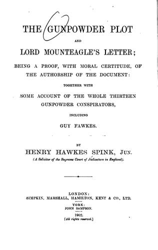 The gunpowder plot and Lord Mounteagle's letter by Spink, Henry Hawkes jr