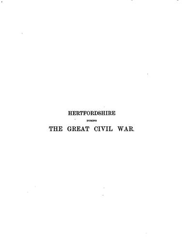 Hertfordshire during the great civil war and the Long Parliament by Kingston, Alfred F. R. H. S.