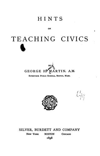 Hints on teaching civics by George Henry Martin