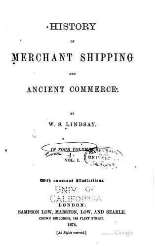 History of merchant shipping and ancient commerce by William Schaw Lindsay