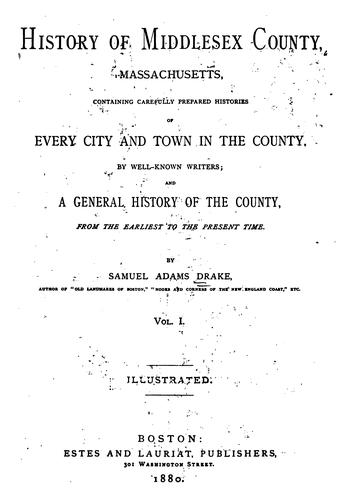 History of Middlesex County, Massachusetts by Samuel Adams Drake