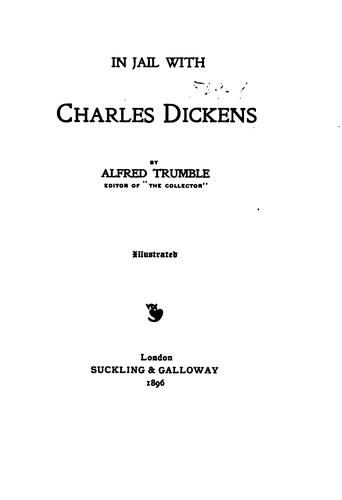 In jail with Charles Dickens by Alfred Trumble