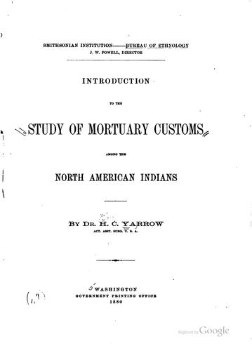 Introduction to the study of mortuary customs among the North American Indians by Harry Crécy Yarrow