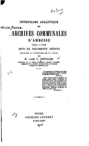 Inventaire analytique des Archives communales d'Amboise, 1421-1789 by Amboise, France. Archives communales