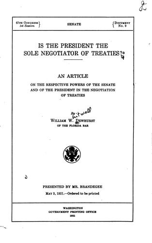 Is the President the sole negotiator of treaties? by William Whitwell Dewhurst