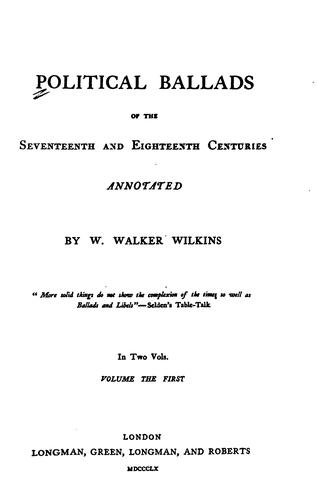 Political ballads of the seventeenth and eighteenth centuries by W. Walker Wilkins
