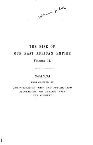 The rise of our East African empire by Lugard, Frederick John Dealtry Baron