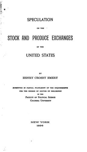 Speculation on the stock and produce exchange of the United States