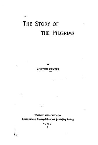 The story of the Pilgrims by Morton Dexter