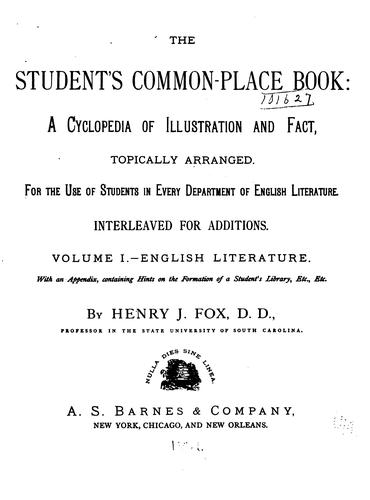 The student's common-place book by Henry J. Fox