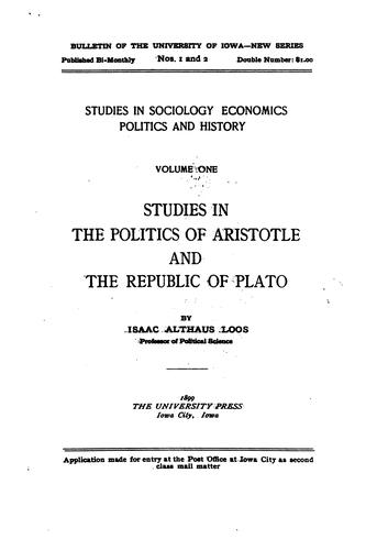 Studies in the politics of Aristotle and the republic of Plato by Isaac A. Loos