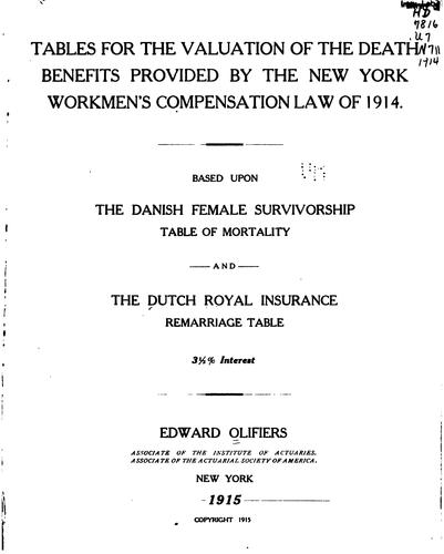 Tables for the valuation of the death benefits provided by the New York workmen's compensation law of 1914 by Edward Olifiers