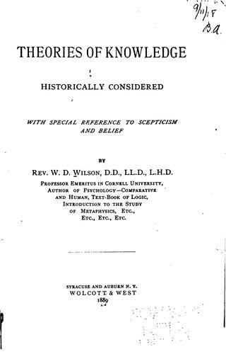Theories of knowledge historically considered by Wilson, William Dexter