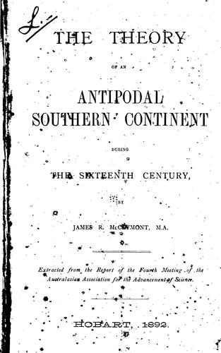 The theory of an antipodal southern continent during the sixteenth century by James R. McClymont