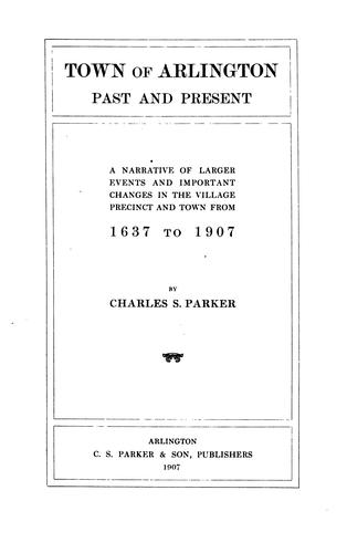 Town of Arlington, past and present by Charles Symmes Parker