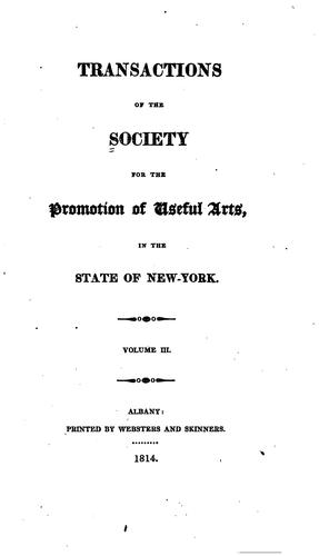 Transactions of the Society for the promotion of useful arts, in the state of New York by Society for the promotion of useful arts, Albany, N.Y