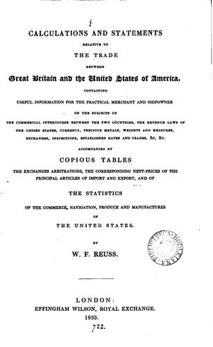 Calculations and statements relative to the trade between Great Britain and the United States of America .. by W. F. Reuss