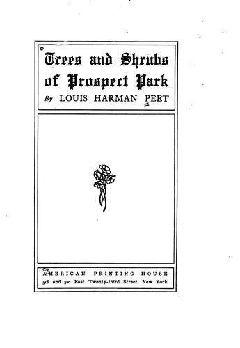 Trees and shrubs of Prospect park by Louis Harman Peet
