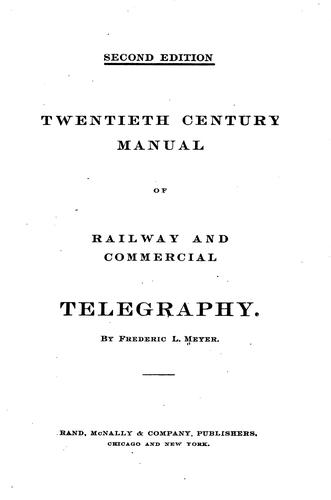 Twentieth century manual of railway and commercial telegraphy by Frederic Louis Meyer