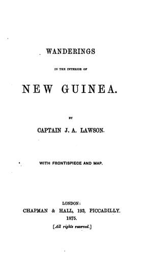 Wanderings in the interior of New Guinea by John A. Lawson