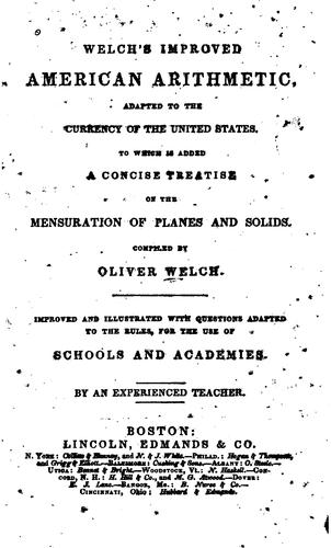 Welch's improved American arithmetic, adapted to the currency of the United States by Oliver Welch