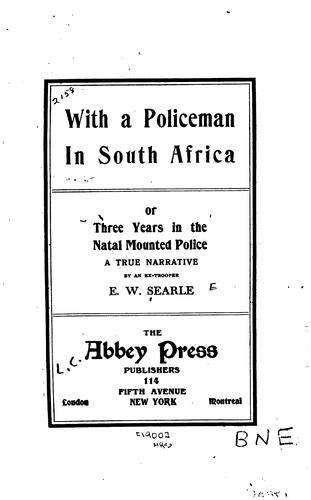 With a police man in South Africa by Ernest W. Searle