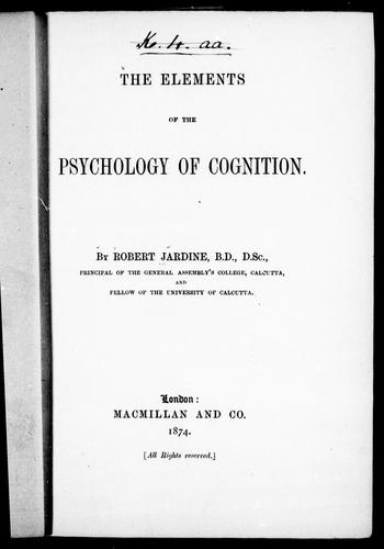 The elements of the psychology of cognition by Robert Jardine