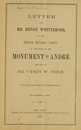 Letter to Mr. Henry Whittemore, of the Rockland historical society by [Hamilton, Alexander] of Irvington, N.Y