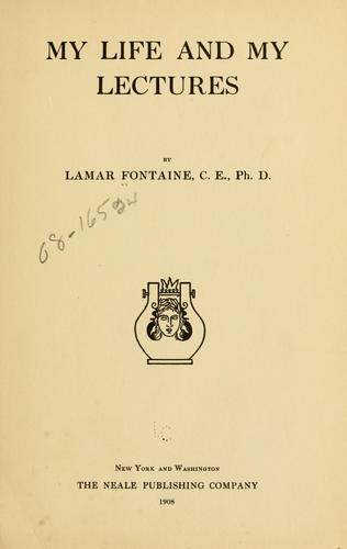 My life and lectures by Lamar Fontaine