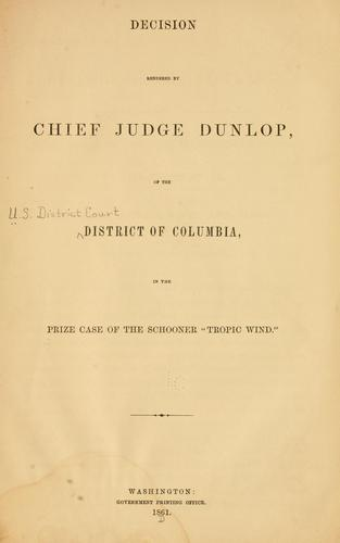 Decision rendered by Chief Judge Dunlop by United States. District court. District of Columbia