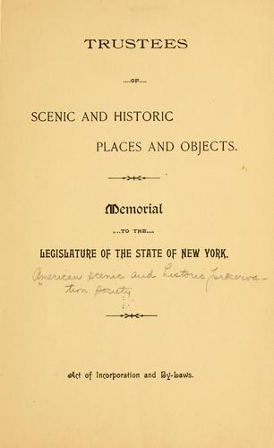 Memorial to the Legislature of the state of New York by American Scenic and Historic Preservation Society.